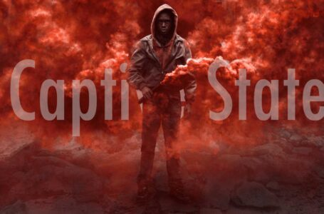 Explaining Why Captive State is the Perfect Movie