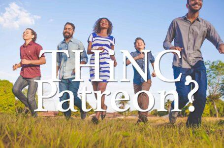 Gauging THiNC. Patreon Interest…